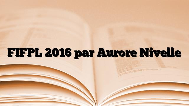 FIFPL 2016 par Aurore Nivelle