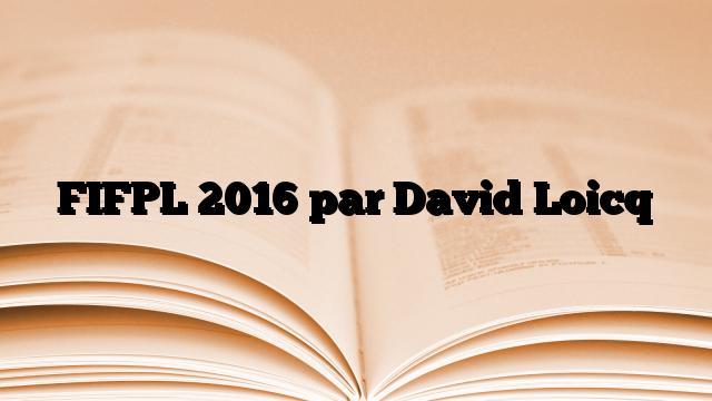 FIFPL 2016 par David Loicq